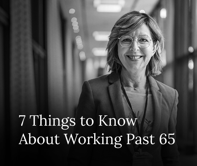 7 Things to Know About Working Past 65
